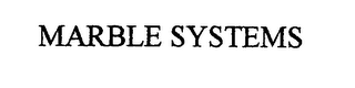 mark for MARBLE SYSTEMS, trademark #76442296
