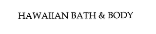 mark for HAWAIIAN BATH & BODY, trademark #76446122
