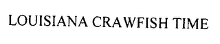 mark for LOUISIANA CRAWFISH TIME, trademark #76446740