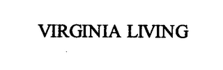 mark for VIRGINIA LIVING, trademark #76449101
