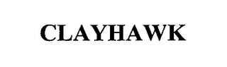 mark for CLAYHAWK, trademark #76449144