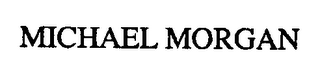 mark for MICHAEL MORGAN, trademark #76449291