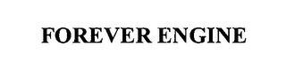 mark for FOREVER ENGINE, trademark #76450018