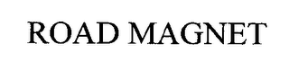mark for ROAD MAGNET, trademark #76450757