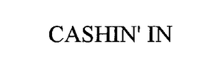 mark for CASHIN' IN, trademark #76452885