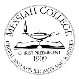 mark for MESSIAH COLLEGE LIBERAL AND APPLIED ARTS AND SCIENCES CHRIST PREEMINENT 1909, trademark #76455970