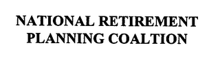 mark for NATIONAL RETIREMENT PLANNING COALITION, trademark #76456279