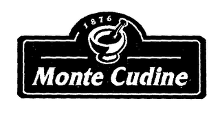 mark for 1876 MONTE CUDINE, trademark #76456365