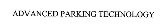 mark for ADVANCED PARKING TECHNOLOGY, trademark #76461104