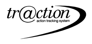 mark for TR@CTION ACTION TRACKING SYSTEM, trademark #76461263
