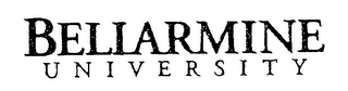 mark for BELLARMINE UNIVERSITY, trademark #76461594