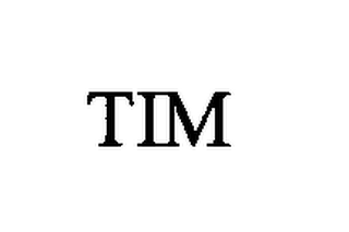 mark for TIM, trademark #76462435