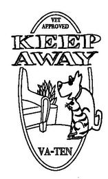 mark for VET APPROVED KEEP AWAY VA-TEN, trademark #76462700