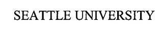 mark for SEATTLE UNIVERSITY, trademark #76463197