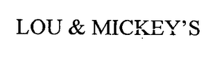 mark for LOU & MICKEY'S, trademark #76463341