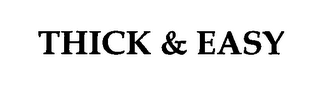 mark for THICK & EASY, trademark #76465951