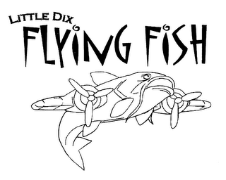 mark for LITTLE DIX FLYING FISH, trademark #76466312