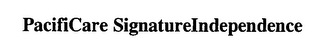 mark for PACIFICARE SIGNATUREINDEPENDENCE, trademark #76469993