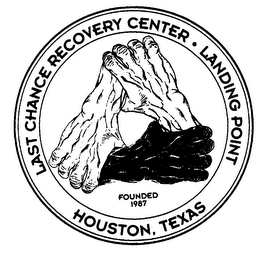 mark for LAST CHANCE RECOVERY CENTER LANDING POINT HOUSTON, TEXAS FOUNDED 1987, trademark #76471167