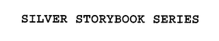 mark for SILVER STORYBOOK SERIES, trademark #76473915