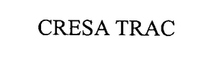 mark for CRESA TRAC, trademark #76474800