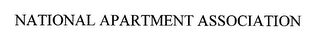 mark for NATIONAL APARTMENT ASSOCIATION, trademark #76475093