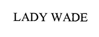 mark for LADY WADE, trademark #76475199