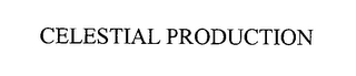 mark for CELESTIAL PRODUCTION, trademark #76476889