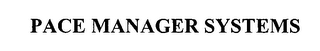 mark for PACE MANAGER SYSTEMS, trademark #76478836