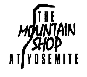 mark for THE MOUNTAIN SHOP AT YOSEMITE, trademark #76485406