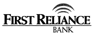 mark for FIRST RELIANCE BANK, trademark #76486144