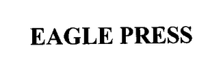 mark for EAGLE PRESS, trademark #76487587