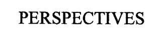 mark for PERSPECTIVES, trademark #76488072