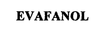 mark for EVAFANOL, trademark #76490226