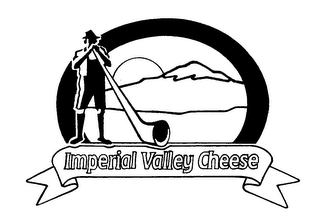 mark for IMPERIAL VALLEY CHEESE, trademark #76491642