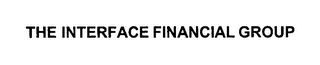 mark for THE INTERFACE FINANCIAL GROUP, trademark #76492417