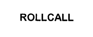 mark for ROLLCALL, trademark #76492521