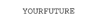 mark for YOURFUTURE, trademark #76493888