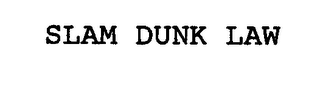 mark for SLAM DUNK LAW, trademark #76493967