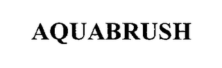 mark for AQUABRUSH, trademark #76494439