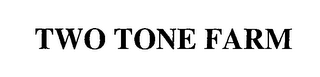 mark for TWO TONE FARM, trademark #76495698