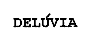 mark for DELÚVIA, trademark #76497833