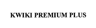 mark for KWIKI PREMIUM PLUS, trademark #76505776