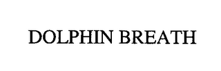 mark for DOLPHIN BREATH, trademark #76506239