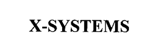 mark for X-SYSTEMS, trademark #76506581
