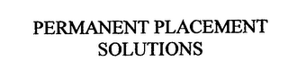 mark for PERMANENT PLACEMENT SOLUTIONS, trademark #76515990