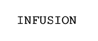 mark for INFUSION, trademark #76516364