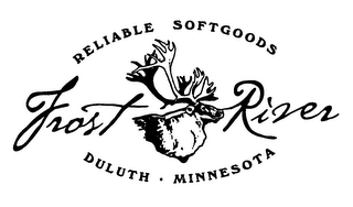 mark for RELIABLE SOFTGOODS FROST RIVER DULUTH MINNESOTA, trademark #76517913