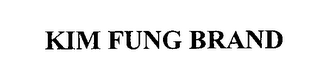 mark for KIM FUNG BRAND, trademark #76518461
