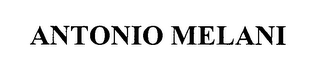mark for ANTONIO MELANI, trademark #76519019